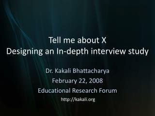Dr. Kakali Bhattacharya February 22, 2008 Educational Research Forum