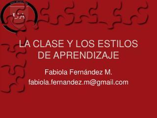 LA CLASE Y LOS ESTILOS DE APRENDIZAJE