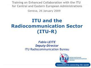 itu and the radiocommunication sector itu-r