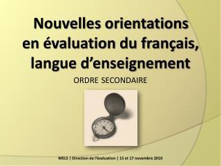 Nouvelles orientations  en  valuation du fran ais, langue d enseignement ordre secondaire