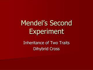 Mendel s Second Experiment