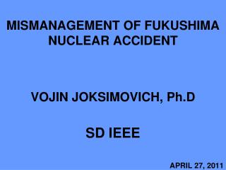 MISMANAGEMENT OF FUKUSHIMA NUCLEAR ACCIDENT