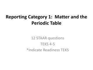 Reporting Category 1:  Matter and the Periodic Table