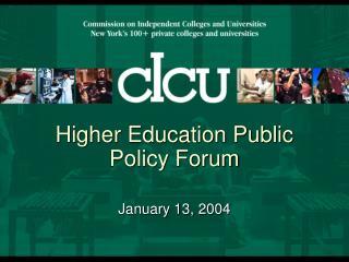 Higher Education Public Policy Forum Presentation  - cIcu ...