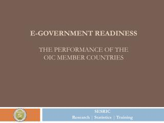 E-GOVERNMENT READINESS  THE PERFORMANCE OF THE OIC MEMBER COUNTRIES