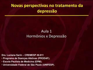 Novas perspectivas no tratamento da depress o