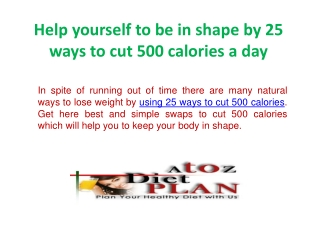 Help yourself to be in shape by 25 ways to cut 500 calories