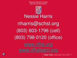 Nessie Harris nharrisschsl 803 603-1796 cell 803 798-0120 office nfhs    nfhslearn