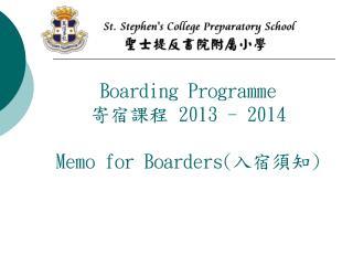 Boarding Programme   2013 - 2014  Memo for Boarders