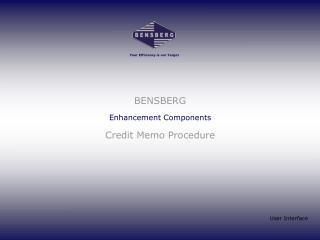 BENSBERG  Enhancement Components  Credit Memo Procedure