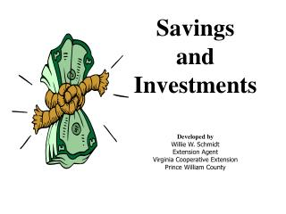 Savings  and Investments  Developed by Willie W. Schmidt Extension Agent Virginia Cooperative Extension Prince William C