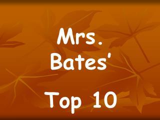 Mrs. Bates  Top 10