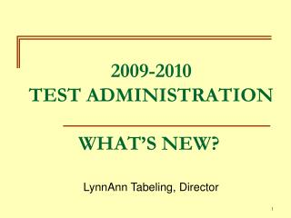 2009-2010 test administration   what s new