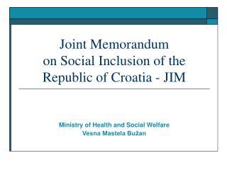 Joint Memorandum  on Social Inclusion of the Republic of Croatia - JIM