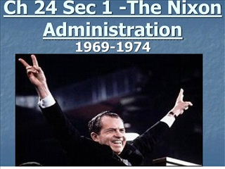 ch 24 sec 1 -the nixon administration