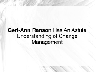 Geri-Ann Ranson Has An Astute Understanding of Change Mgt.