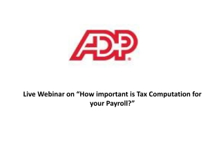 ADP Live Webinar on How important is Tax Computation