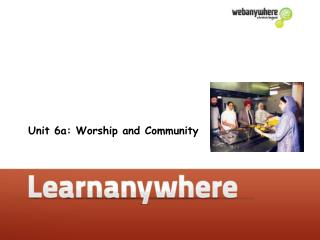 Unit 6a: Worship and Community