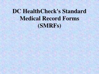 DC HealthChecks Standard Medical Record Forms SMRFs