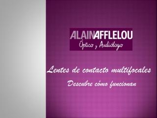 Alain Afflelou y las lentes de contacto multifocales