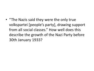 The Nazis said they were the only true volkspartei [people s party], drawing support from all social classes.  How well