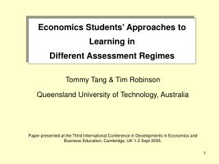 Economics Students  Approaches to Learning in  Different Assessment Regimes