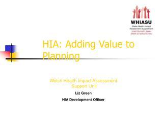 HIA: Adding Value to    Planning