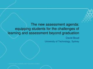 The new assessment agenda:  equipping students for the challenges of learning and assessment beyond graduation