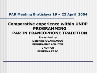 PAR Meeting Bratislava 19   22 April  2004