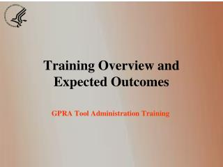 Training Overview and  Expected Outcomes