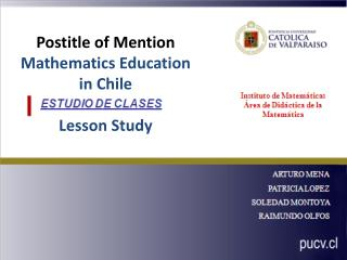 Postitle of Mention Mathematics Education in Chile   Lesson Study