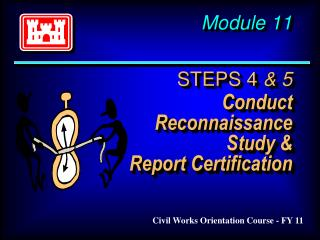 Module 11   STEPS 4  5  Conduct  Reconnaissance Study  Report Certification