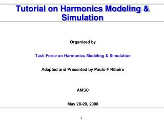 Tutorial on Harmonics Modeling  Simulation