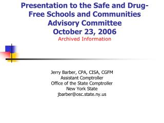 Presentation to the Safe and Drug-Free Schools and Communities Advisory Committee October 23, 2006 Archived Information