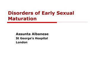 Disorders of Early Sexual Maturation