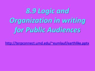 8.9 Logic and Organization in writing for Public Audiences
