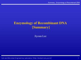 Enzymology of Recombinant DNA  [Summary]