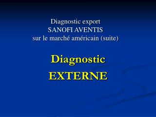 Diagnostic export  SANOFI AVENTIS  sur le march  am ricain suite