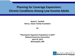 Planning for Coverage Expansions: Chronic Conditions Among Low-Income Adults