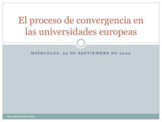El proceso de convergencia en las universidades europeas