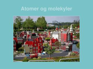 Atomer og molekyler