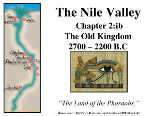 The Nile Valley  Chapter 2:ib The Old Kingdom 2700   2200 B.C