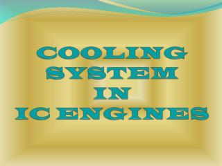 COOLING SYSTEM  IN  IC ENGINES