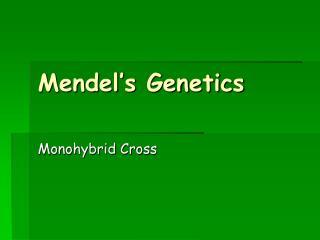 Mendel s Genetics