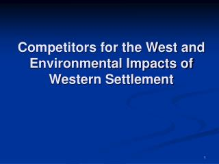 Competitors for the West and Environmental Impacts of Western Settlement
