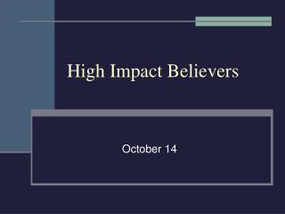 High Impact Believers