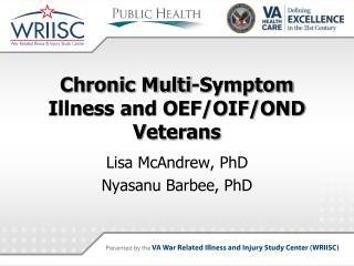 Chronic Multi-Symptom Illness and OEF