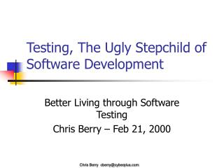 Testing, The Ugly Stepchild of Software Development
