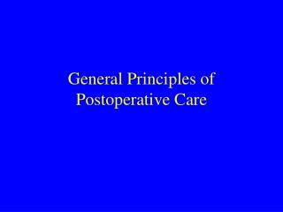 general principles of postoperative care