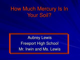 How Much Mercury Is In Your Soil